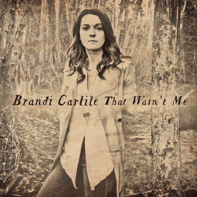 The Firewatcher S Daughter Brandi Carlile: That Wasn't Me, A Song By Brandi Carlile On Spotify