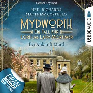Bei Ankunft Mord - Mydworth - Ein Fall für Lord und Lady Mortimer 1 (Ungekürzt) Audiobook