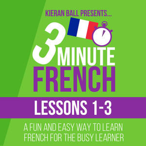 3 Minute French: Lessons 1-3