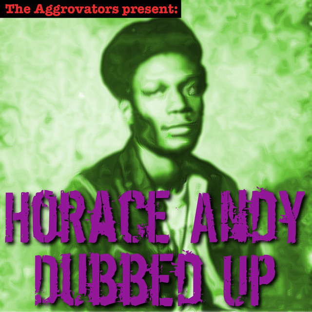 Album cover for Dubbed Up by Horace Andy, The Aggrovators