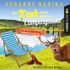 Der Tod sonnt sich im Campingstuhl - Sofia und die Hirschgrund-Morde, Teil 2 - Bayernkrimi (Ungekürzt) Audiobook