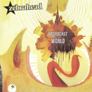 Broadcast to the World - Zebrahead