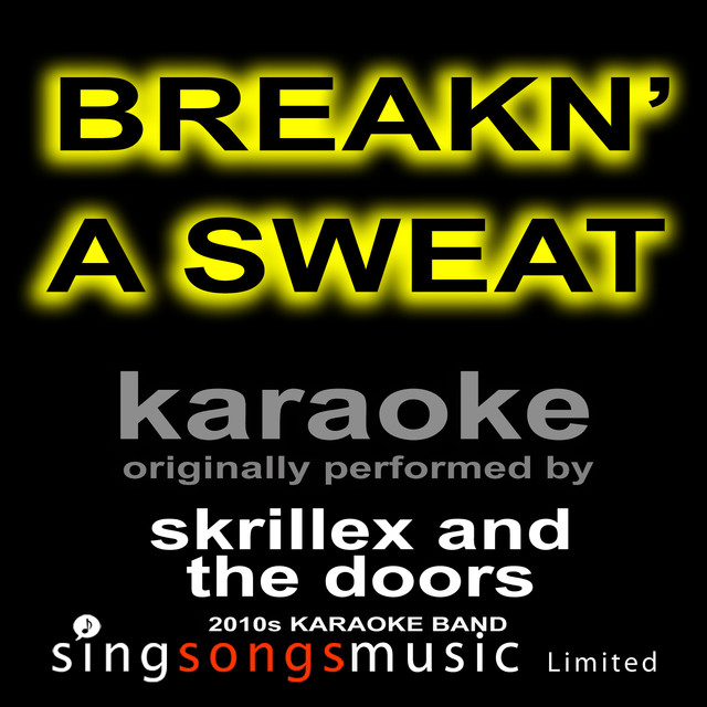 More by 2010s Karaoke Band  sc 1 st  Open Spotify & Breakn\u0027 a Sweat (Originally Performed By Skrillex and The Doors ...