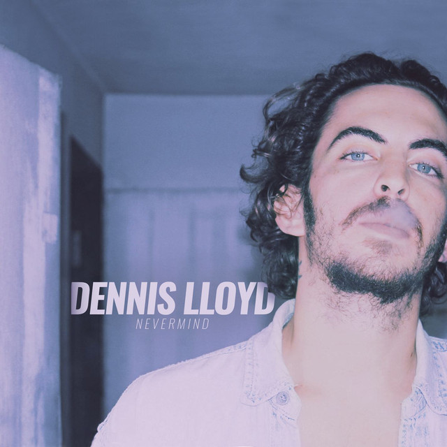 Dennis Lloyd Nevermind album cover