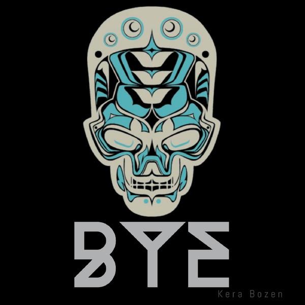 Album cover for Bye by Kera Bozen