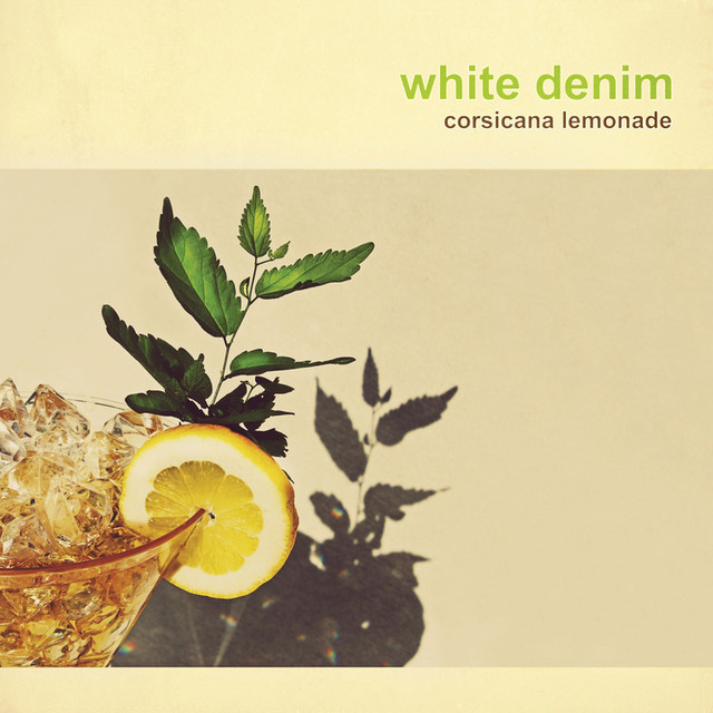Album cover for Corsicana Lemonade by White Denim