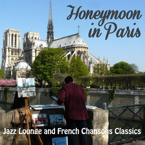 Honeymoon in Paris: Jazz Lounge and French Chansons Classics album
