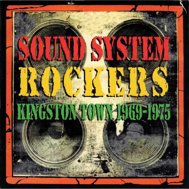 Various Artists Sound System Rockers: Kingston Town 1969-1975 album cover