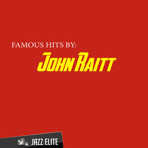 Famous Hits By John Raitt