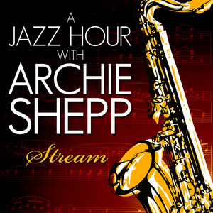 A Jazz Hour With Archie Shepp - Stream - EP album