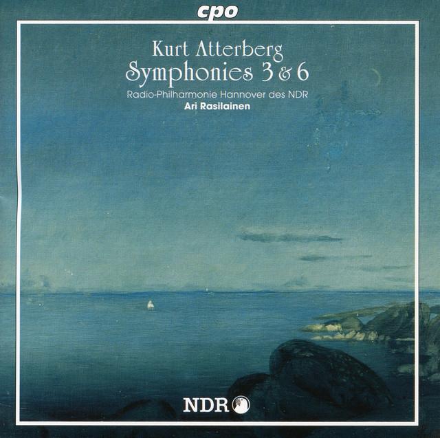Atterberg: Symphonies 3 & 6