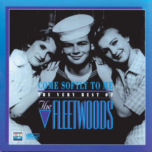 Come Softly to Me: The Very Best of the Fleetwoods album