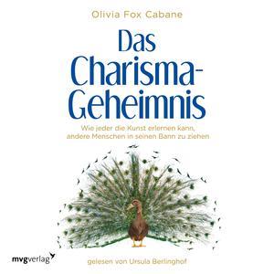 Das Charisma-Geheimnis (Wie jeder die Kunst erlernen kann, andere Menschen in seinen Bann zu ziehen) Audiobook