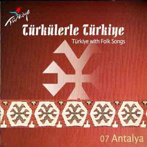 Türkülerle Türkiye, Vol. 7 (Antalya)