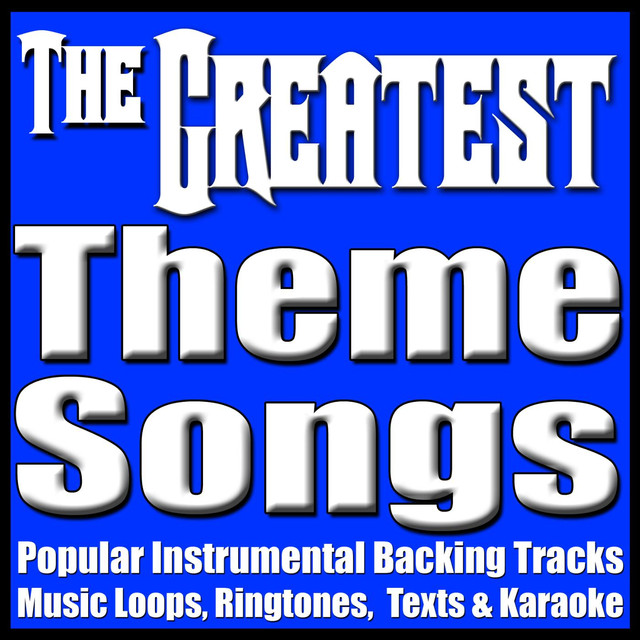 The Greatest Theme Songs, Popular Music Loops, Karaoke & Hit