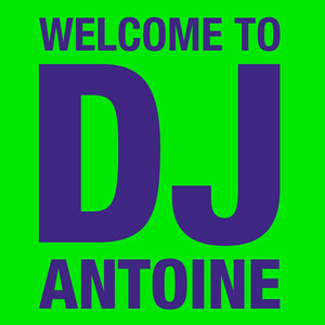 Welcome to DJ Antoine Albumcover