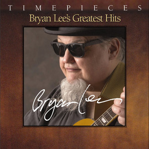 Timepieces - Bryan Lee's Greatest Hits album