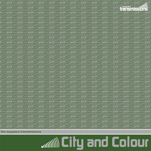 The MySpace Transmissions - City And Colour