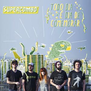 Todo Dia É Dia de Comemorar - Supercombo