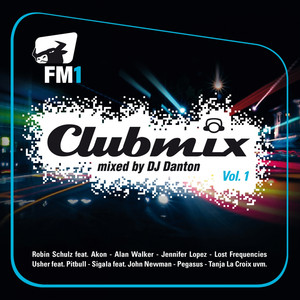 FM1 Clubmix, Vol. 1 (Mixed by DJ Danton) album
