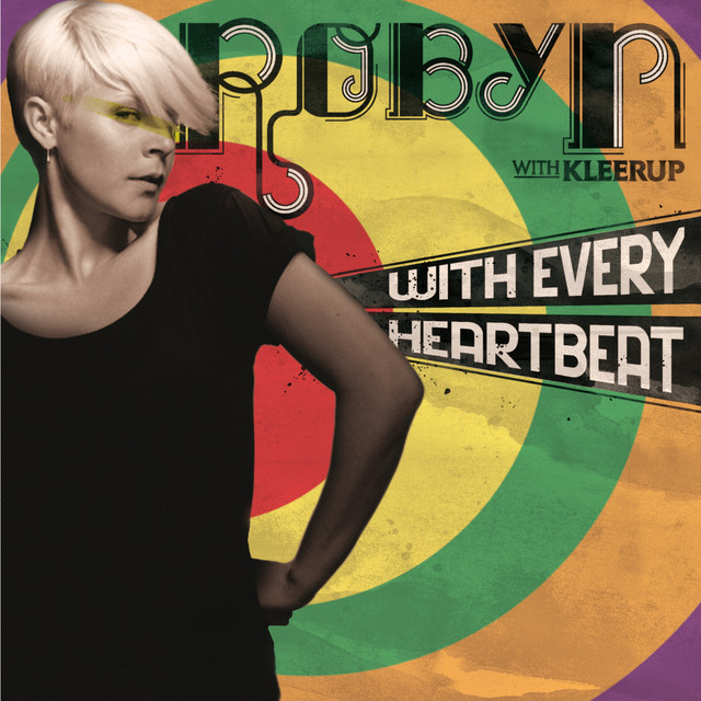 With every heartbeat - Robyn