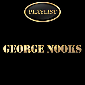 George Nooks Playlist