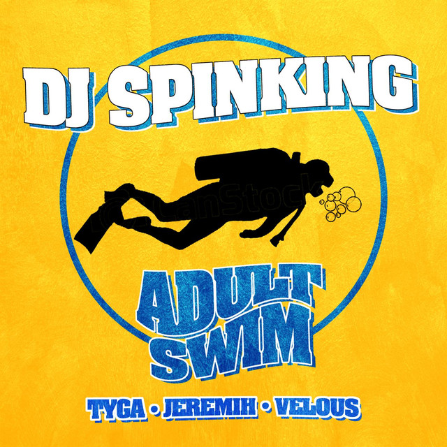 adult swim (feat tyga jeremih velous)