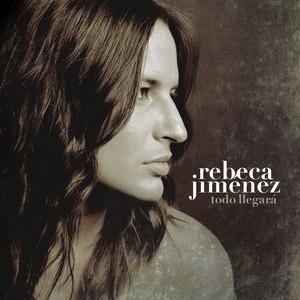 Todo Llegara - Rebeca Jiménez