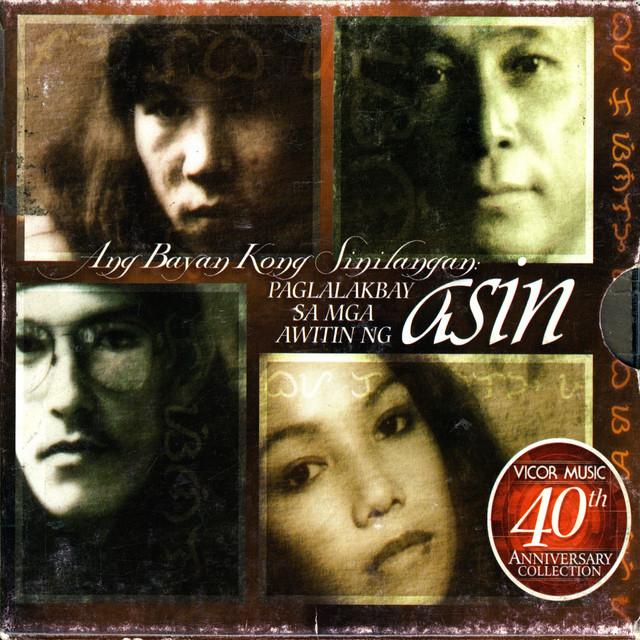 Ang Bayan Kong Sinilangan: Paglalakbay Sa Mga Awitin ng Asin: 40th Anniversary Collection