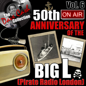 The Dave Cash Collection: 50th Anniversary of the Big L (Pirate Radio London), Vol. 6