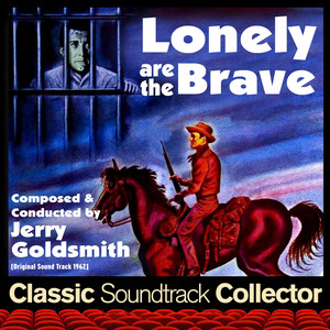Lonely Are the Brave (Original Soundtrack) [1962]