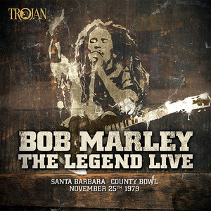 The Legend Live - Santa Barbara County Bowl: November 25th 1979 - Bob Marley