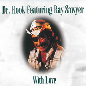 Dr. Hook, Ray Sawyer When You're In Love With A Beautiful Woman cover