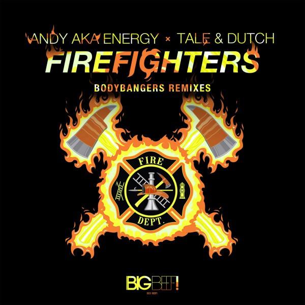 Firefighters - Bodybangers Remix Edit