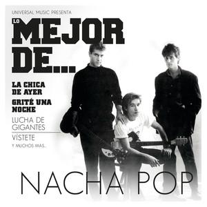 Lo Mejor De Nacha Pop