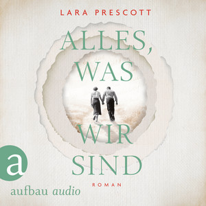 Alles, was wir sind (Gekürzt) Audiobook