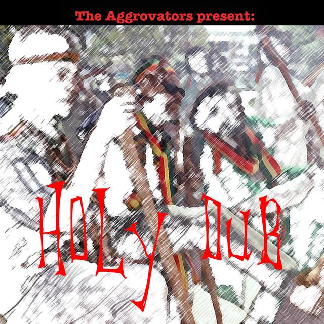 The Aggrovators Present: Holy Dub