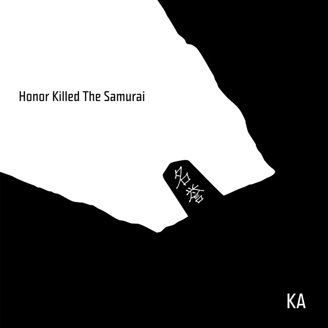 Honor Killed the Samurai by Ka on Spotify