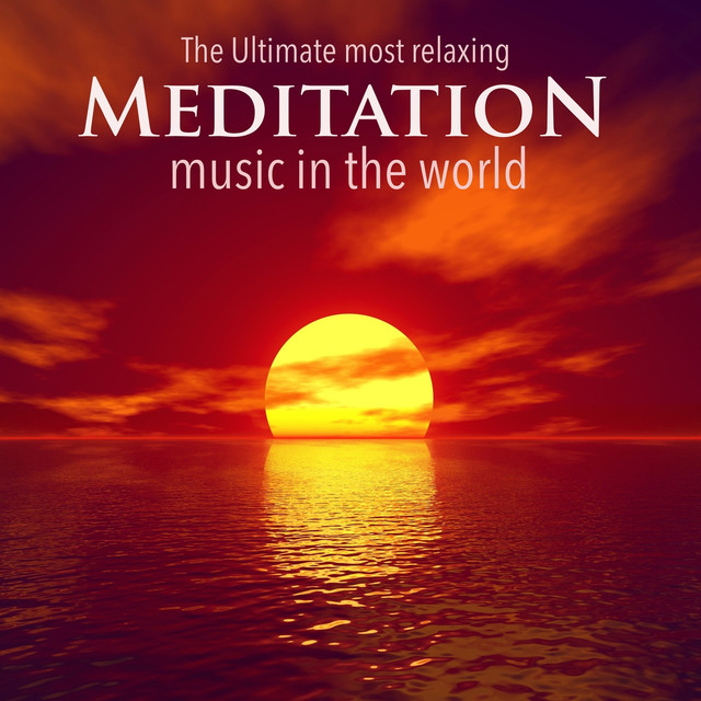The Ultimate Most Relaxing Meditation Music in the World - Music for