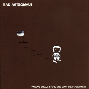 Twelve Small Steps, One Giant Disappointment - Bad Astronaut