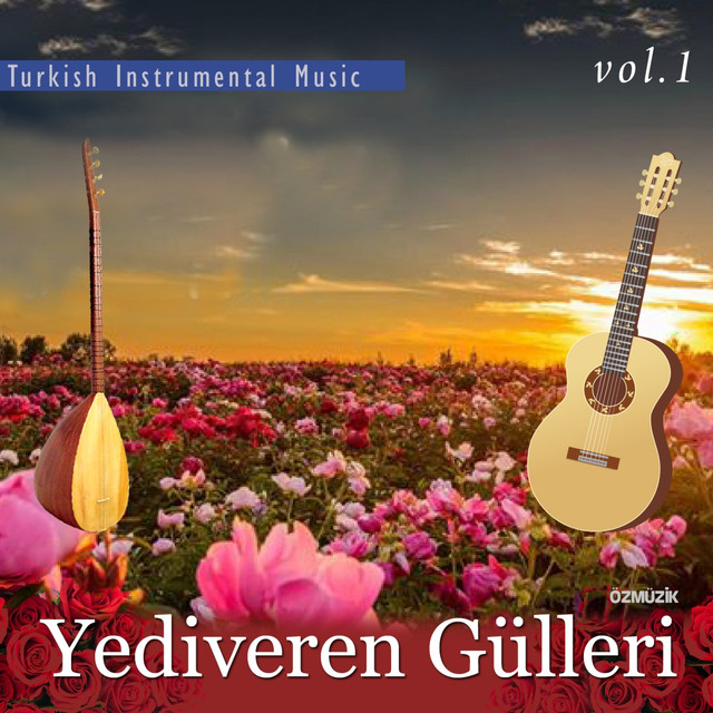 Yediveren Gülleri, Vol. 1 (Turkish Instrumental Music)
