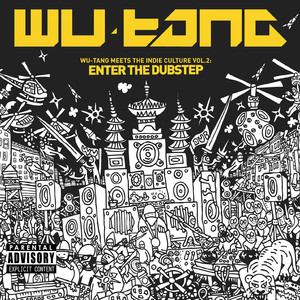 Wu-Tang Meets the Indie Culture Vol. 2: Enter the Dubstep album