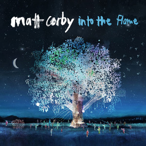 Into The Flame - Matt Corby