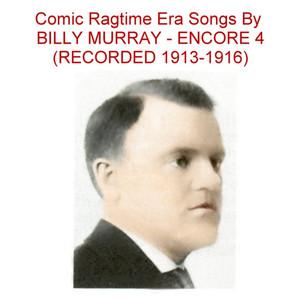 Comic Ragtime Era Songs (Encore 4) [Recorded 1913-1916] album