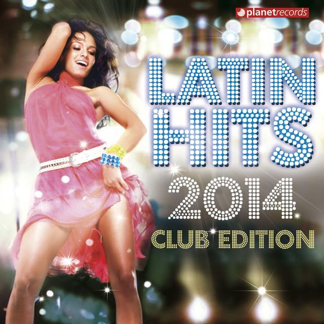Various Artists Latin Hits 2014 Club Edition (Kuduro, Salsa, Bachata, Merengue, Reggaeton, Fitness, Mambo, Timba, Cubaton, Dembow, Cumbia) album cover