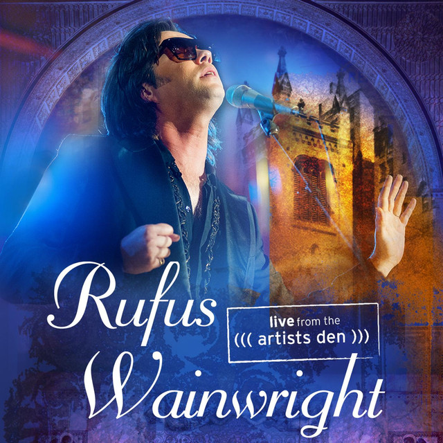 Rufus Wainwright: Live from the Artists Den