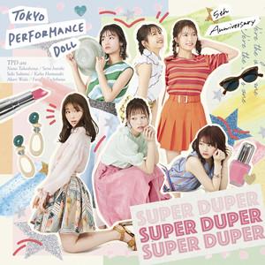 東京パフォーマンスドール / SUPER DUPER | Spotify