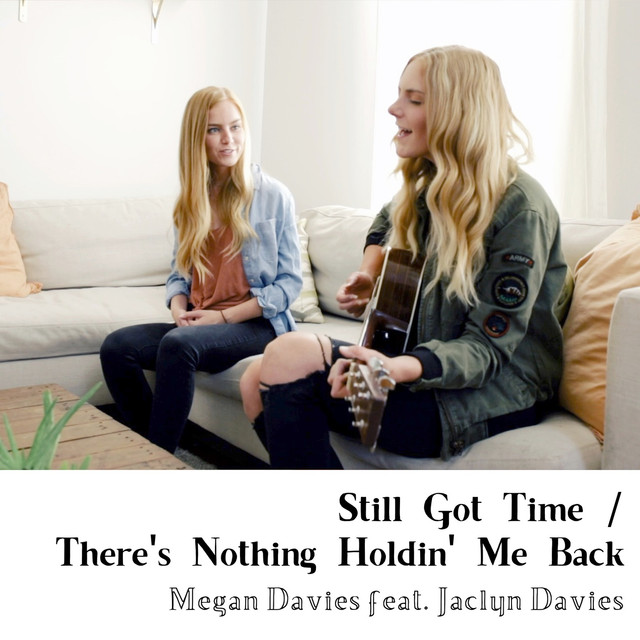 Still Got Time / There's Nothing Holdin' Me Back