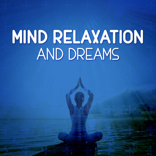 Mind Relaxation and Dreams