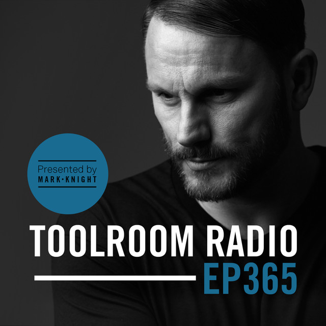 Toolroom Radio EP365 - Presented by Mark Knight